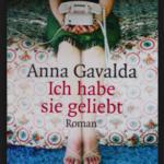 """Schmöker: """"Ich habe sie geliebt"""" von Anna Gavalda"""