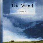 """Schmöker: """"Die Wand"""" von Marlen Haushofer"""