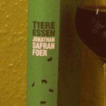 """Schmöker: """"Tiere essen"""" von Jonathan Safran Foer"""