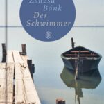 """Schmöker: """"Der Schwimmer"""" von Zsuzsa Bánk"""