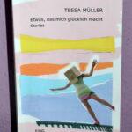 """Schmöker: """"Etwas, das mich glücklich macht"""" von Tessa Müller"""