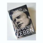 """Schmöker: """"Ein wenig Leben"""" von Hanya Yanagihara"""