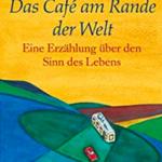 """Schmöker: """"Das Café am Rande der Welt"""" von John Strelecky"""