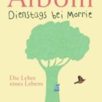 """Schmöker: """"Dienstags bei Morrie"""" von Mitch Albom"""