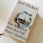 """Schmöker: """"Die Wahrheit über den Fall Harry Quebert"""" von Joel Dicker"""