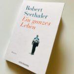 """Schmöker: """"Ein ganzes Leben"""" von Robert Seethaler"""