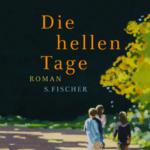 """Schmöker: """"Die hellen Tage"""" von Zsusa Bánk"""