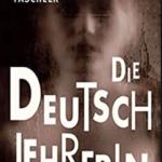 """Schmöker: """"Die Deutschlehrerin"""" von Judith W. Taschler"""