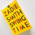 "Schmöker: ""Swing Time"" von Zadie Smith"