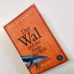 """Schmöker: """"Der Wal und das Ende der Welt"""" von  John Ironmonger"""